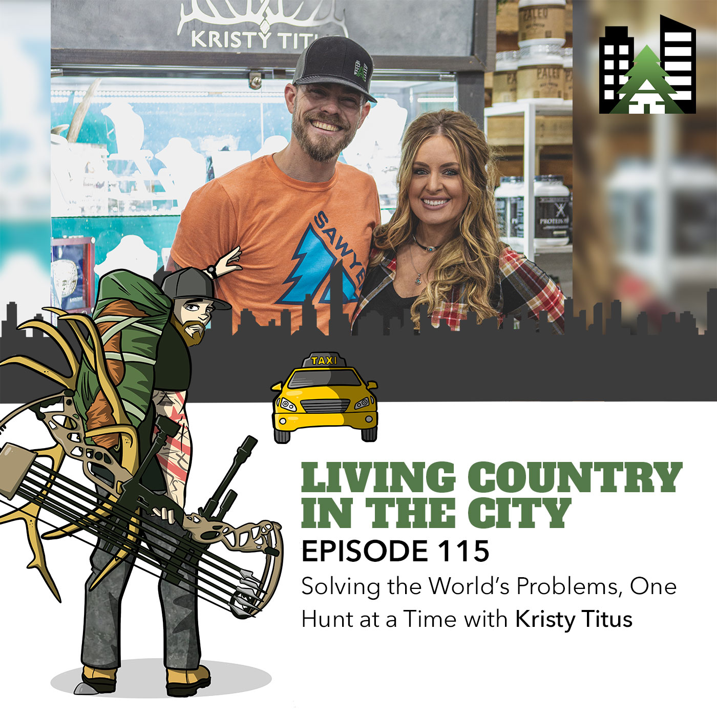 Living Country in the City - Episode 115 - Solving the World's Problems, One Hunt at a Time with Kristy Titus