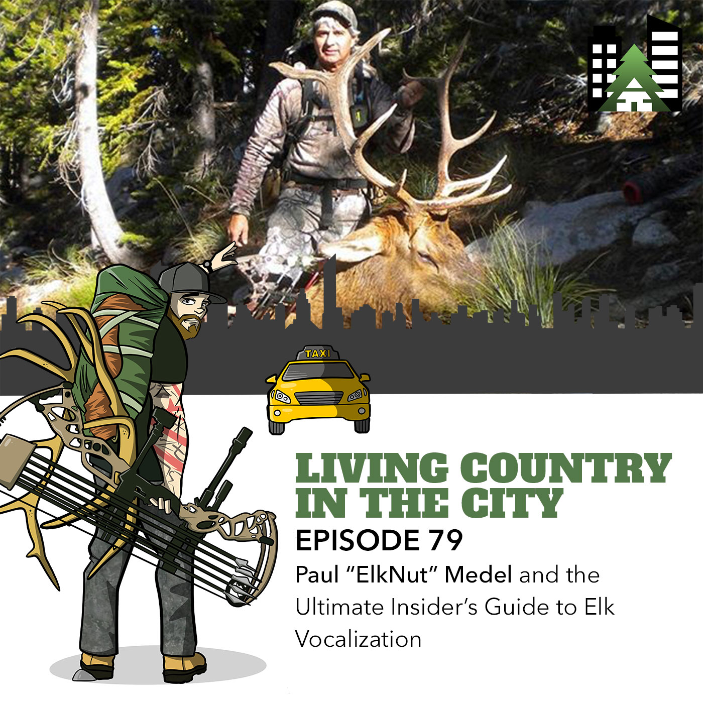 """Living Country in the City - Episode 79 - Paul """"ElkNut"""" Medel and the Ultimate Insider's Guide to Elk Vocalization"""