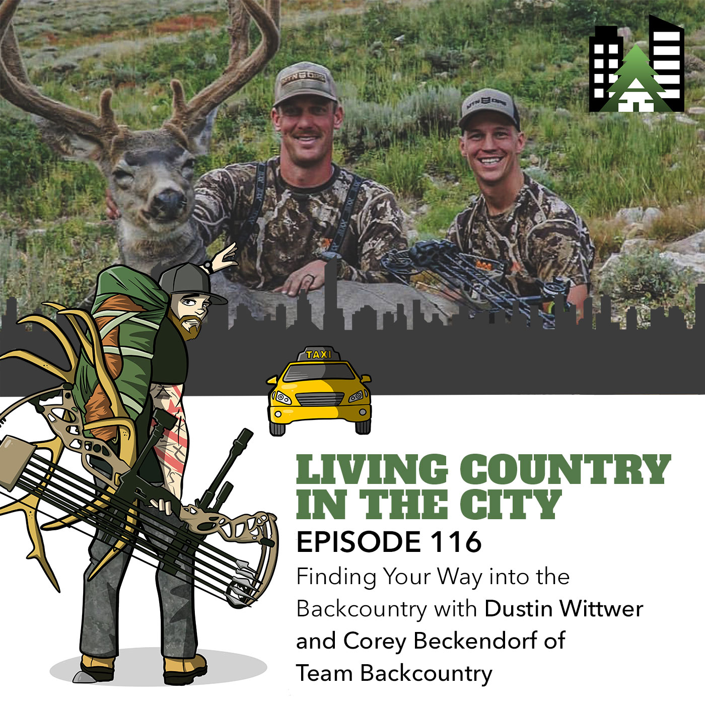 Living Country in the City - Episode 116 - Finding Your Way into the Backcountry with Dustin Wittwer and Corey Beckendorf of Team Backcountry