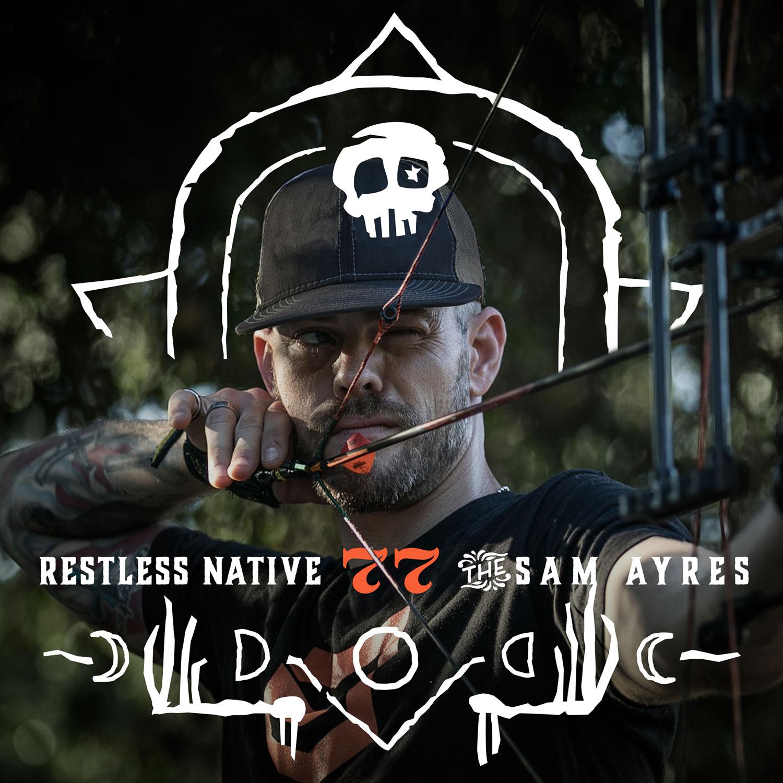 Restless Native - Ep 77 - Sam Ayres