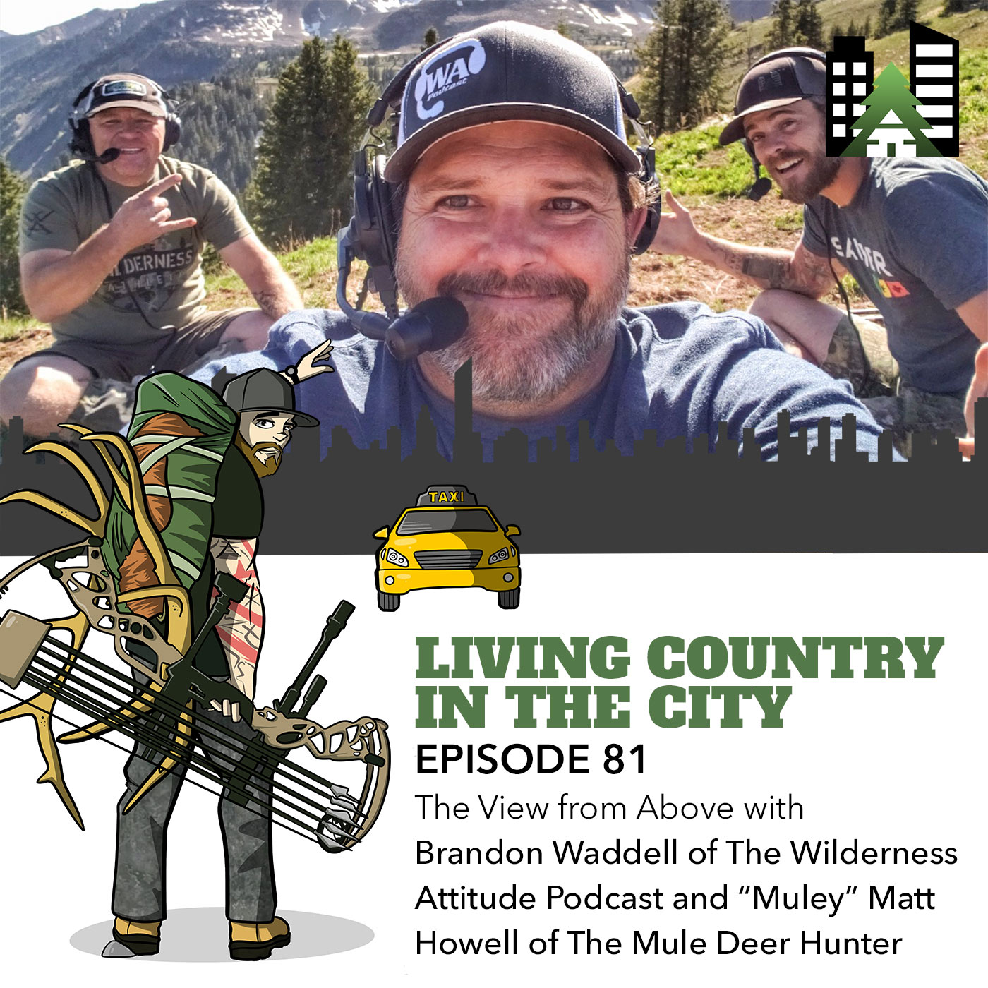 "Living Country in the City - Ep 81 - The View from Above with Brandon Waddell of The Wilderness Attitude Podcast and ""Muley"" Matt Howell of The Mule Deer Hunter"