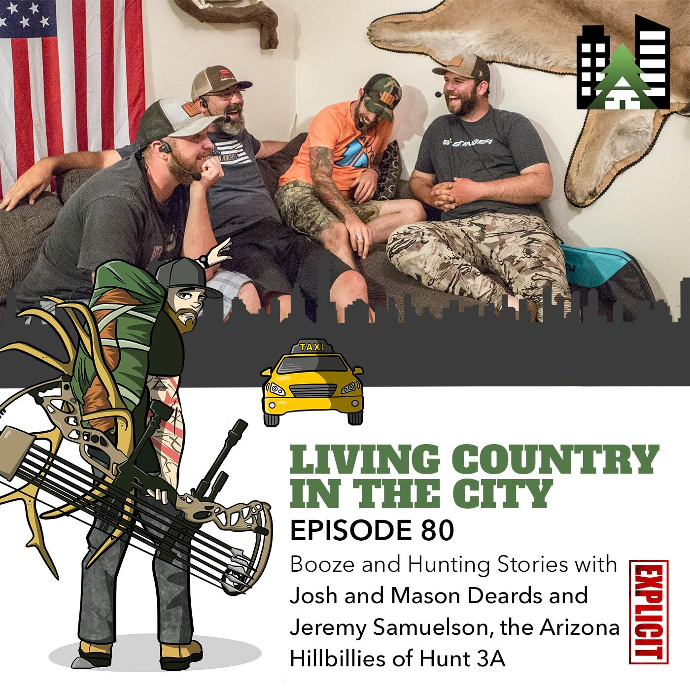 Living Country in the City - Ep 80 - Booze and Hunting Stories with Josh and Mason Deards and Jeremy Samuelson, the Arizona Hillbillies of Hunt 3A