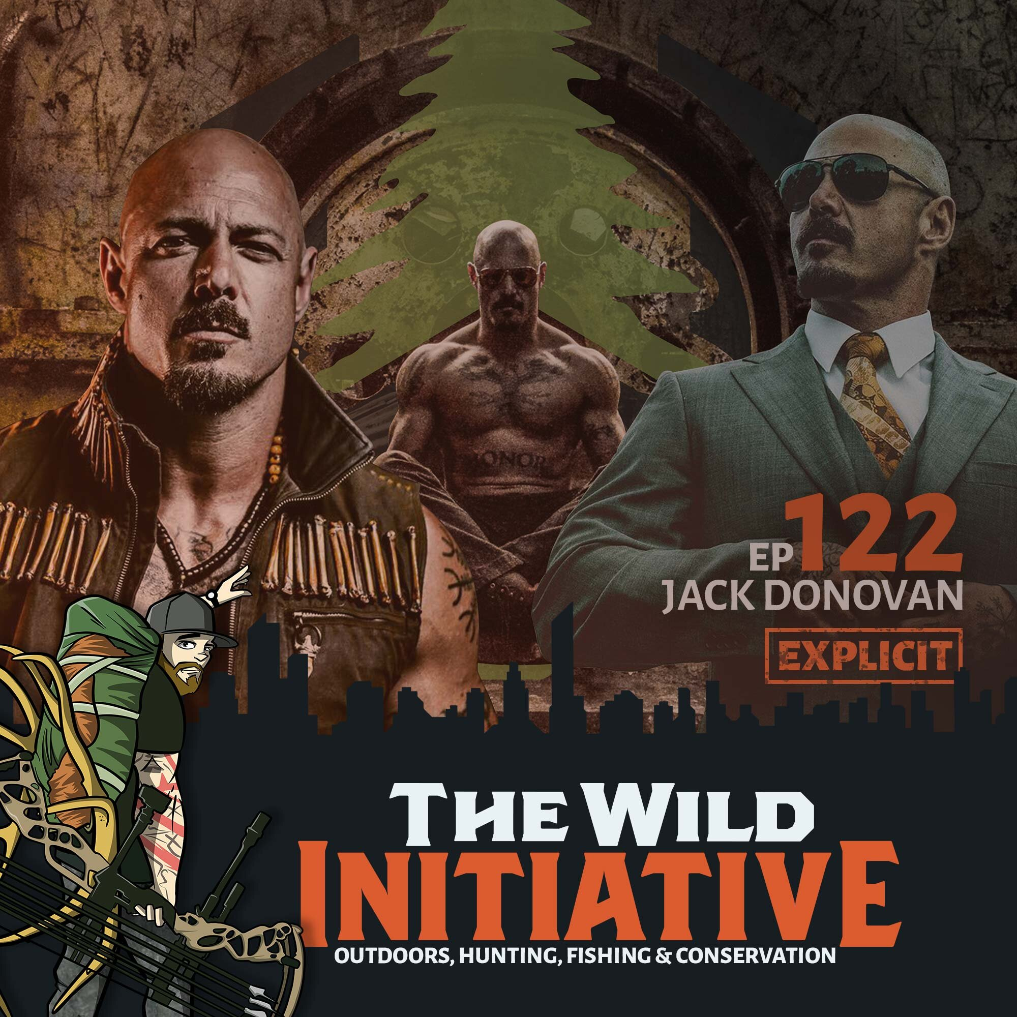 Ep 122 Jack Donovan *EXPLICIT* - The Wild Initiative - Outdoors, Hunting, Fishing & Conservation