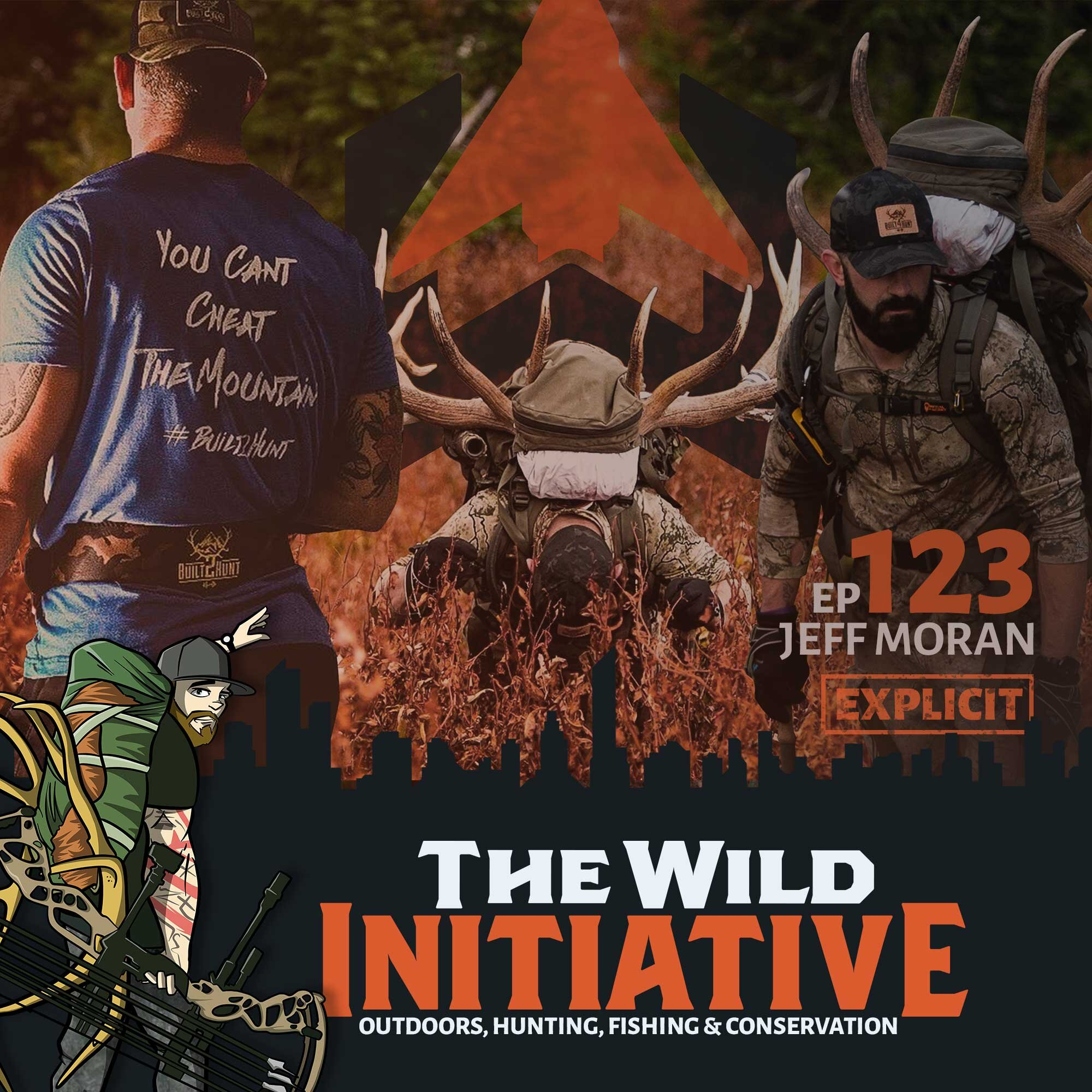 Ep 123 Jeff Moran - The Wild Initiative - Outdoors, Hunting, Fishing & Conservation