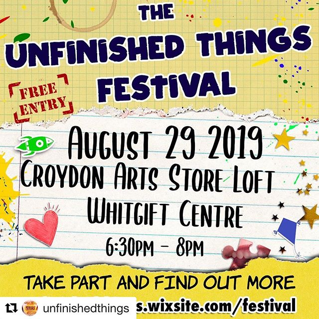 Open call! Get involved in the next show in LOFT next week... #Repost @unfinishedthings ・・・ WE'RE BACK! The Unfinished Things Festival, coming to Croydon Arts Store LOFT On August 29! Send us your unfinished things! Show us your unfinished things! And come along and have a great time, it's free entry! https://unfinishedthings.wixsite.com/festival