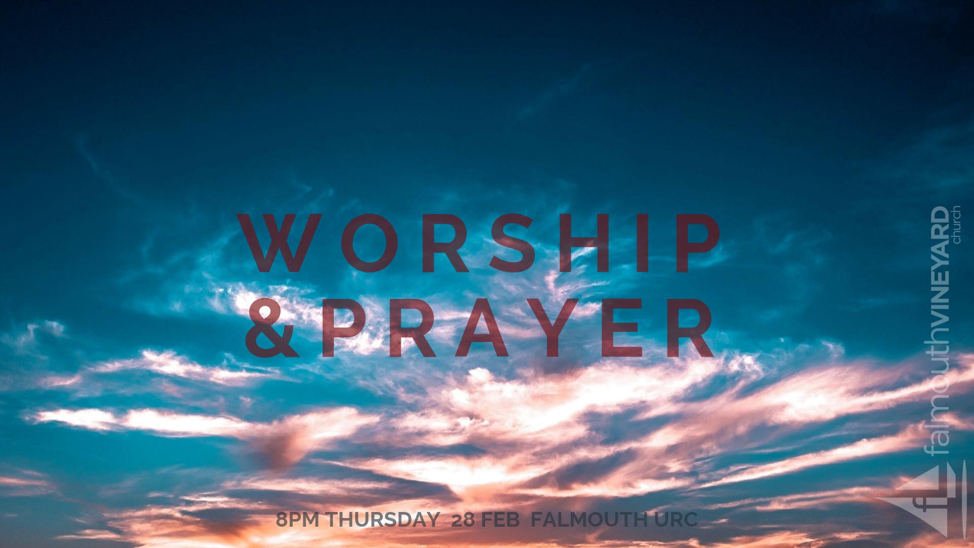 Falmouth Vineyard Worship and Prayer Evening Feb 28th