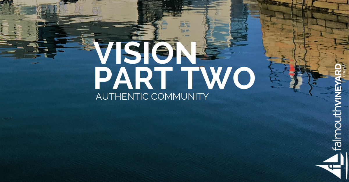 Falmouth Vineyard Vision Part 2 - Authentic Community