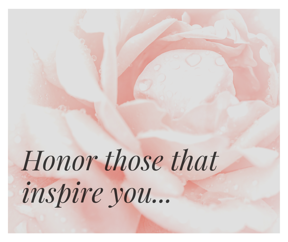 Honor those that inspire you.png