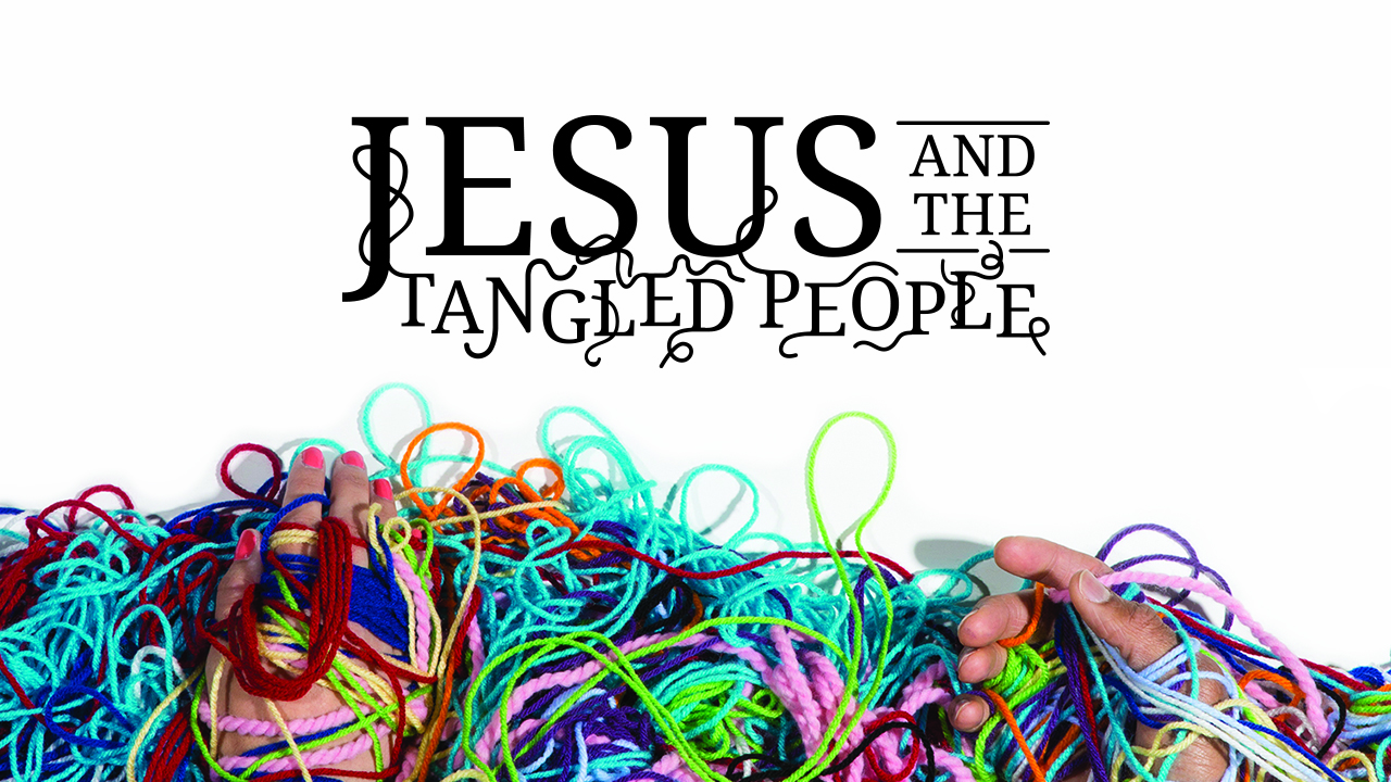 Jesus and the Tangled Peopel Title.jpg