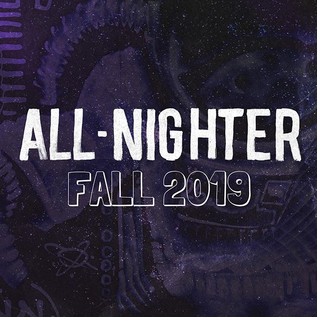 We are happy to announce I t's coming! The 'All-Nighter' will be in the Fall of 2019. Get Ready!