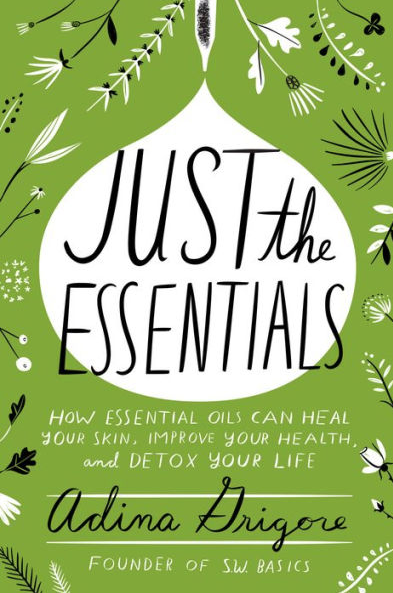 Just The Essentials - by: Adina Grigore