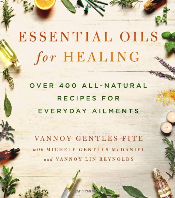 Essential Oils for Healing - by: Vannoy Gentles Fite
