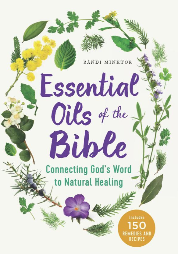 Essential Oils of the Bible - by: Randi Minetor