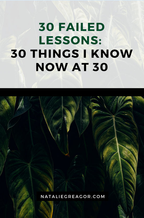 30 FAILED LESSONS_ 30 THINGS I KNOW NOW AT 30 - NATALIE GREAGOR.png
