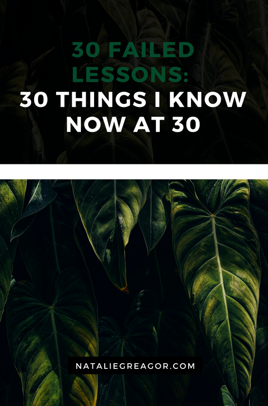 30 FAILED LESSONS:  30 THINGS I KNOW NOW AT 30