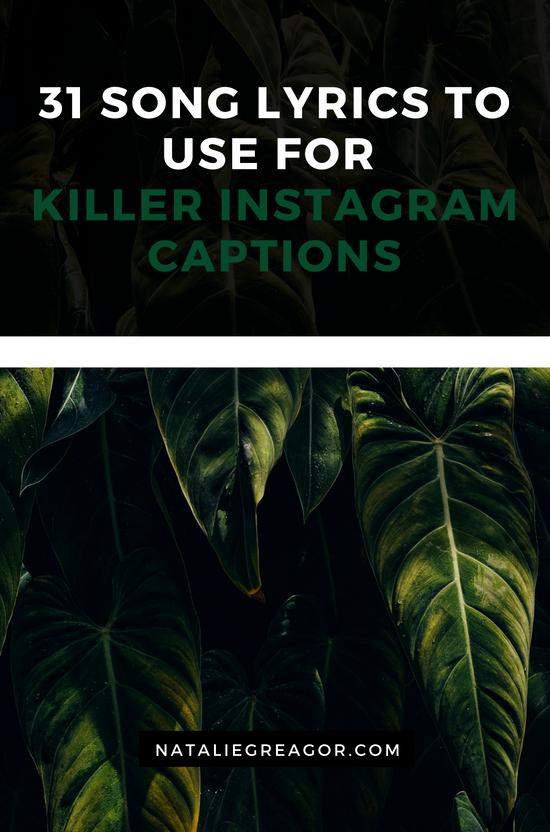 31 SONG LYRICS TO USE FOR KILLER INSTAGRAM CAPTIONS- NATALIE GREAGOR