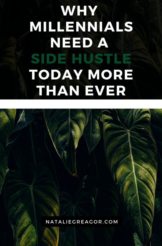 Why Millennials Need a Side Hustle Today More Than Ever - Natalie Greagor