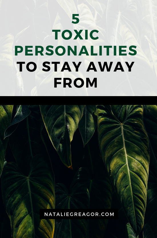 5 Toxic Personalities to Stay Away From - NATALIE GREAGOR.png