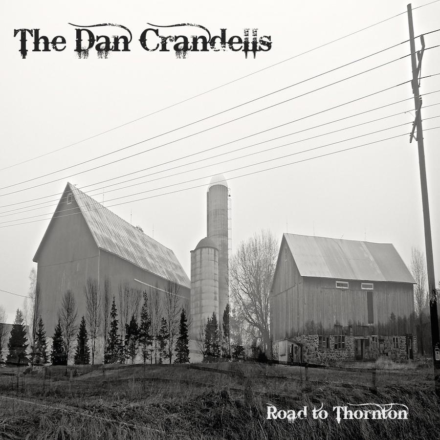 "THE DAN CRANDELLS ""ROAD TO THORNTON"""