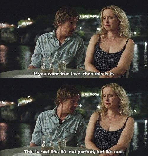 Before Midnight (2013) - One of the few romantic movies with an accurate portrayal of love