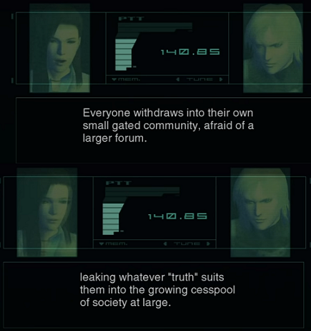 Metal Gear Solid 2 (2001). Predicting filter bubbles and the Post-Truth era back in 2001.