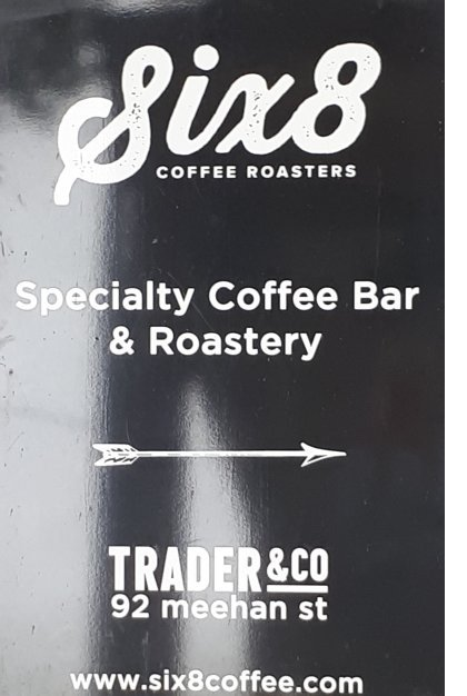 Six8 coffee sign at Trader & Co