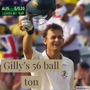 Adam Gilchrist plundered a ton off 56 rocks -