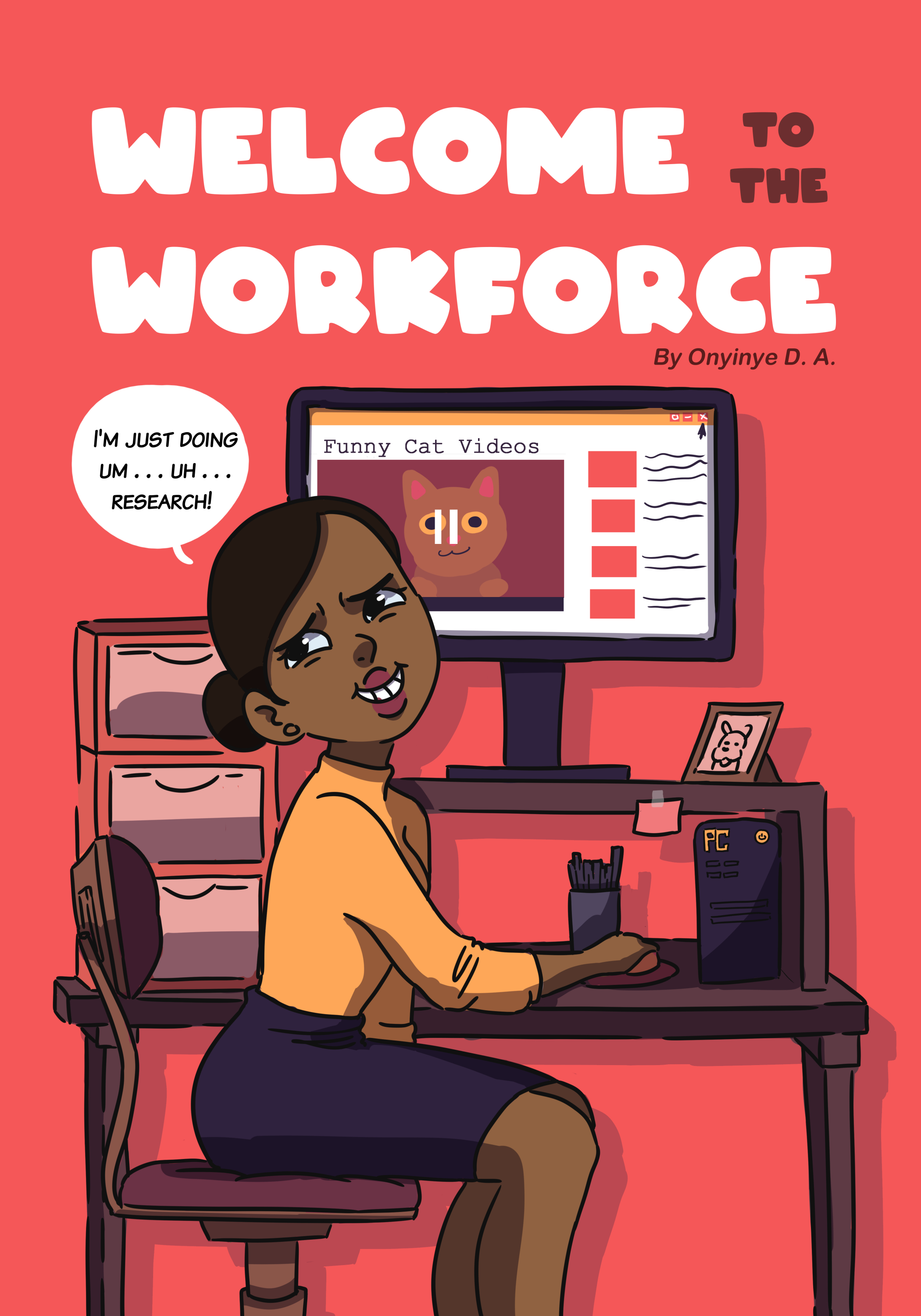 Welcome to the Workforce (2019) Genre: Comedy, Slice of Life Role: Creator