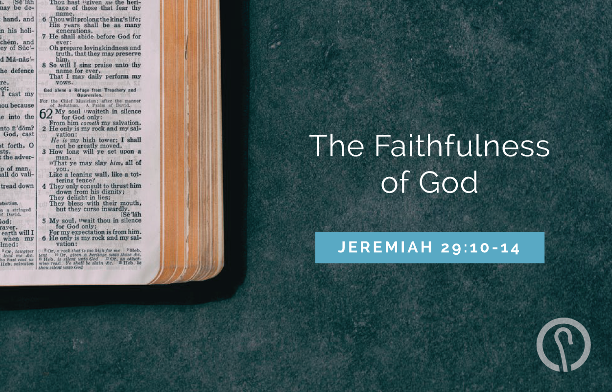 The Faithfulness of God - Jeremiah 29:10-14