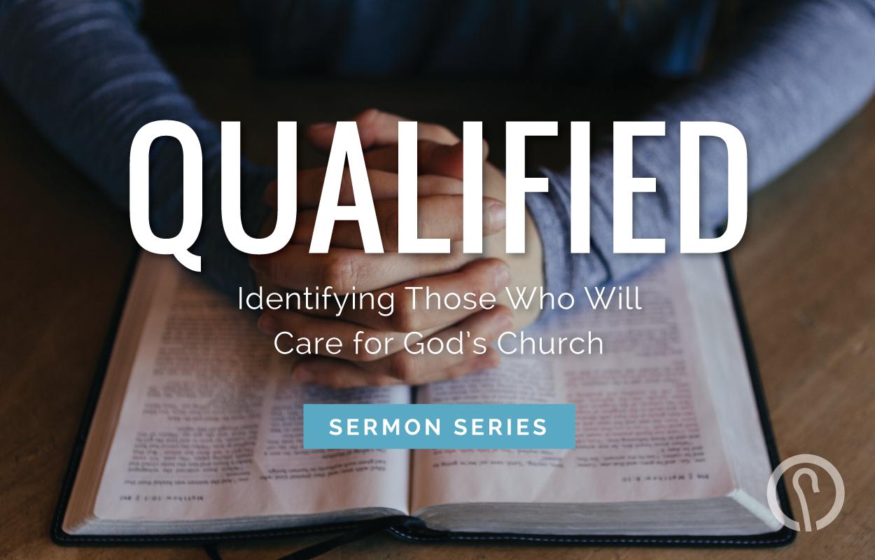 Qualified Sermon Series - Good Shepherd Presbyterian Church - Florence, SC