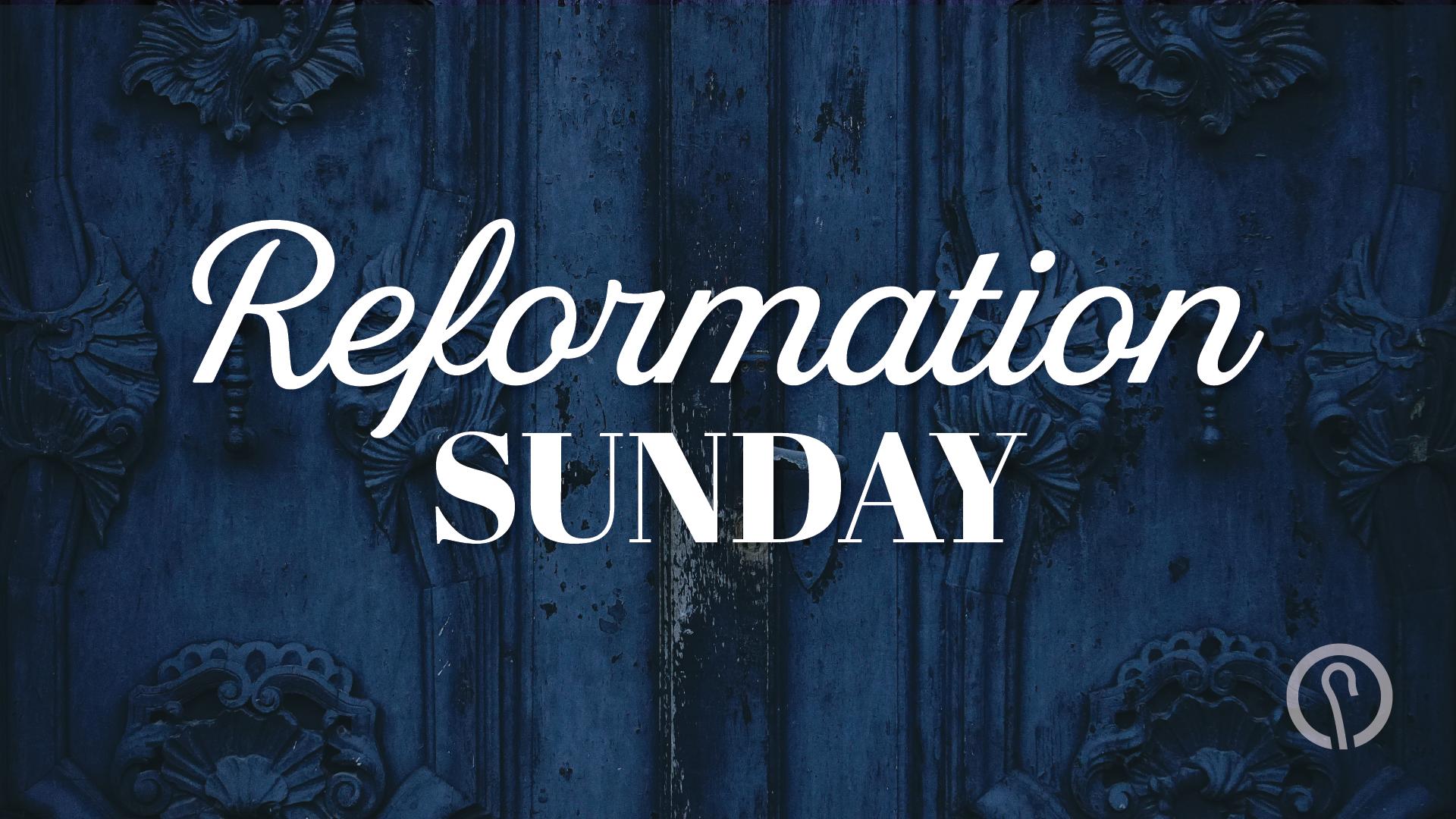 Reformation Sunday - Good Shepherd Presbyterian Church PCA - Florence, SC