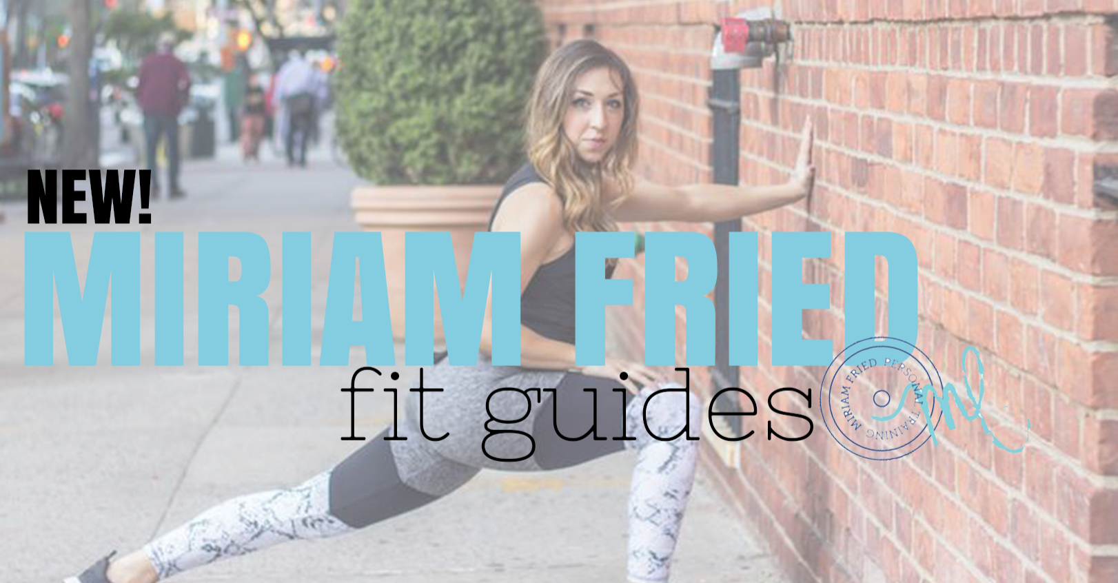 Miriam Fried Fit Guides