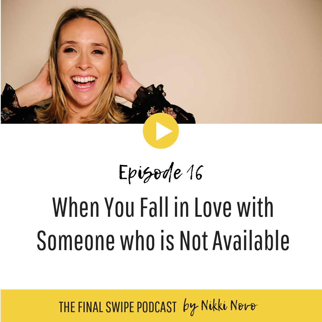 Nikki-Novo-When-You-Fall-in-Love-with-Someone-who-is-Not-Available-dating-podcast.png
