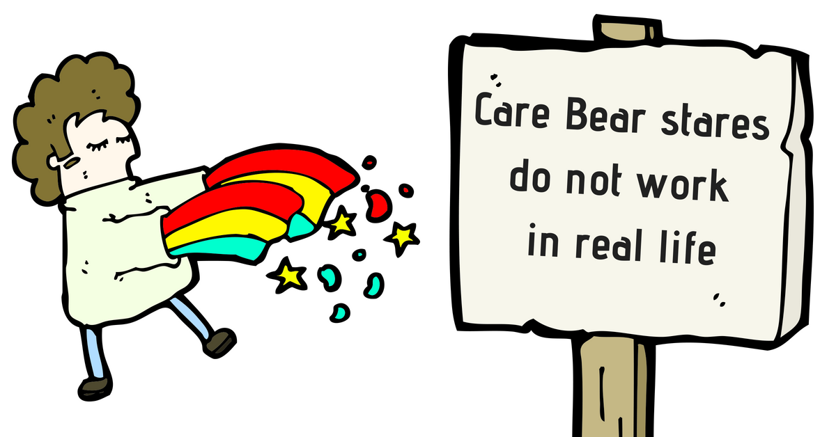 "Image description: A carton person throwing off-color rainbows in the general direction of a sign that says ""Care Bear stares do not work in real life"""