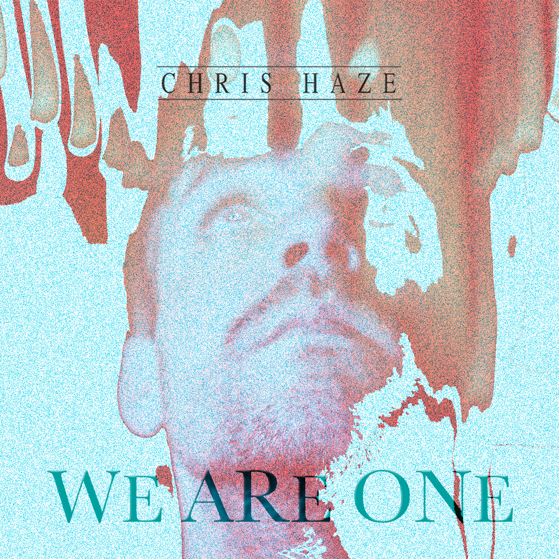 Chris Haze - We Are One Artwork.jpg