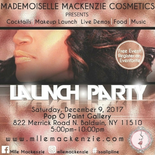 Ladies and Gents! Come out and celebrate the launch of Mademoiselle Mackenzie Cosmetics' luxurious lip line! The first 15 registrants receive Swag Bags. The next 15 registrants receive a 10% discount off their entire purchase. Register on Eventbrite for your free tickets ! Come and taste are signature cocktails and food. Be a witness to our launch and a part of our live demos as we have you dancing along to our music. Are colors and textures will not disappoint. You do not want to miss this! See you there!