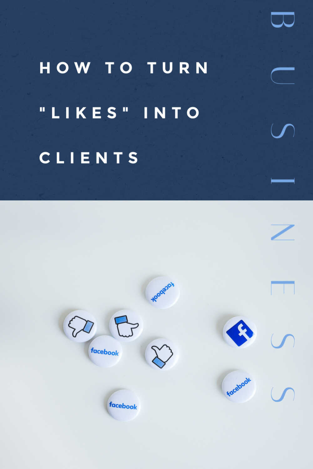 HOW TO TURN _LIKES_ INTO CLIENTS.jpg