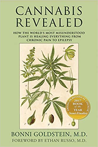 Cannabis Revealed: How the world's most misunderstood plant is healing everything from chronic pain to epilepsy by Bonni Goldstein M.D.