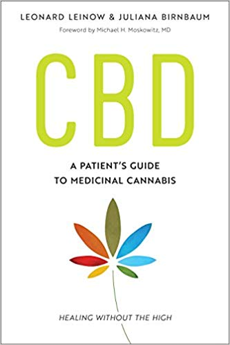 CBD: A Patient's Guide to Medicinal Cannabis--Healing without the High by Leonard Leinow