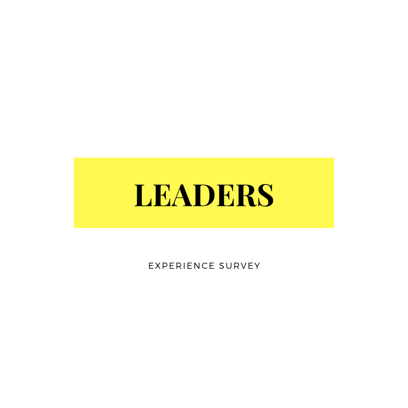 Make sure you've completed your Leaders' Experience Survey as soon as possible!