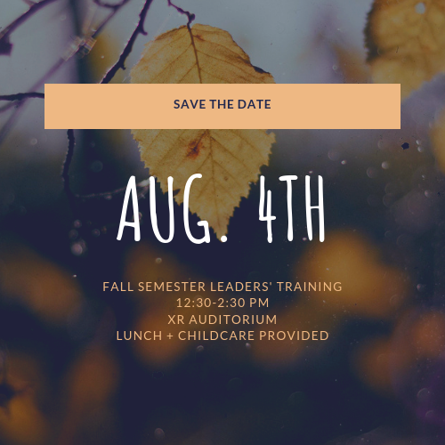 Save the Date! The mandatory leaders' training for the Fall Semester is scheduled for on Sunday, August 4th 12:30-2:30 (approximation) in the auditorium. Childcare and lunch provided.