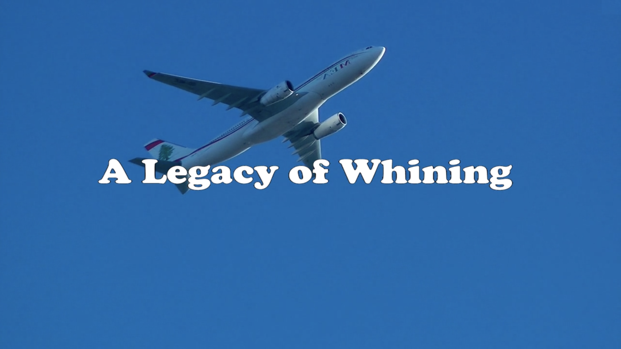 a-legacy-of-whining-title-card.png