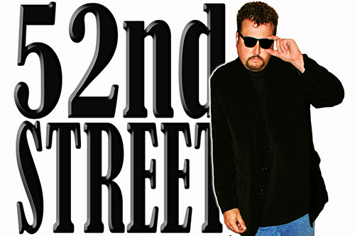"""It's """"Still Rock-n-Roll"""" when 52nd St. comes to town! 52nd St. performs all the BIG HITS of the legendary Billy Joel."""