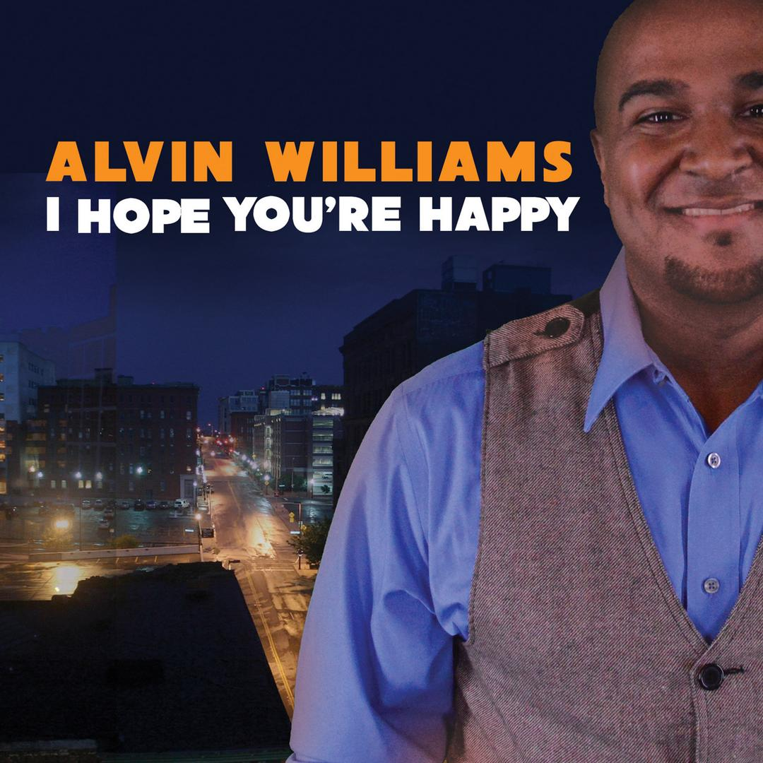 BMA107 - Alvin Williams - I Hope You're Happy.jpg