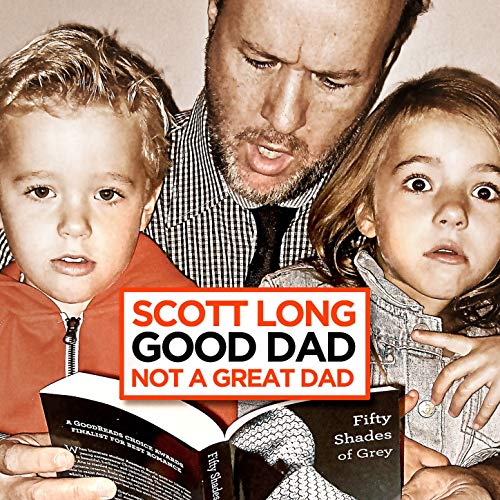 BMA097 - Scott Long - Good Dad... Not a Great Dad.jpg
