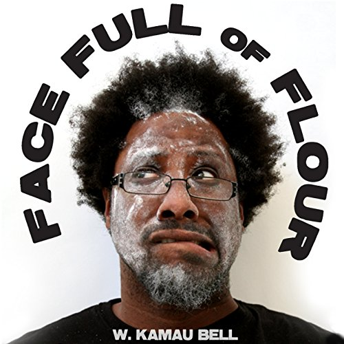 BMA041 - W. Kamau Bell - Face Full of Flour.jpg