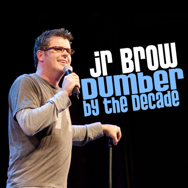 BMA040 - JR Brow - Dumber By The Decade.jpg