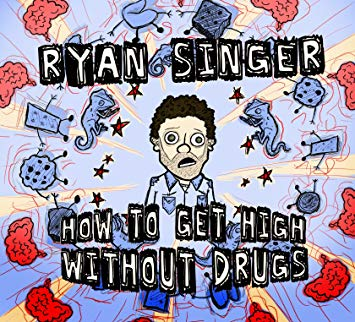 BMA035 - Ryan Singer - How To Get High Without Drugs.jpg