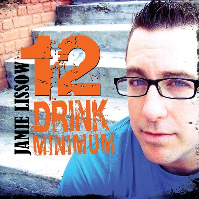 BMA030 - Jamie Lissow - 12 Drink Minimum.jpg