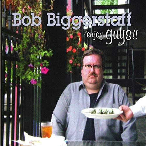 BMA025 - Bob Biggerstaff - Enjoy Guys.jpg